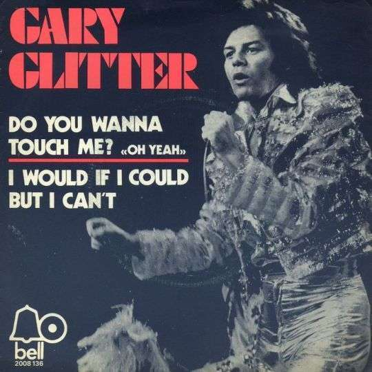 "Coverafbeelding Do You Wanna Touch Me? ""oh Yeah"" - Gary Glitter"