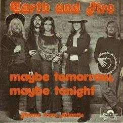 Coverafbeelding Earth and Fire - Maybe Tomorrow, Maybe Tonight