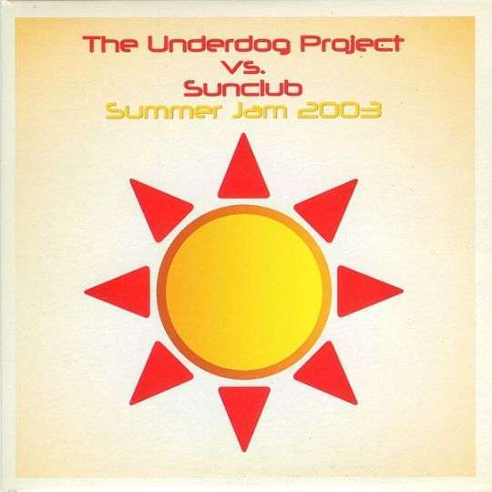 Coverafbeelding Summer Jam 2003 - The Underdog Project Vs. Sunclub