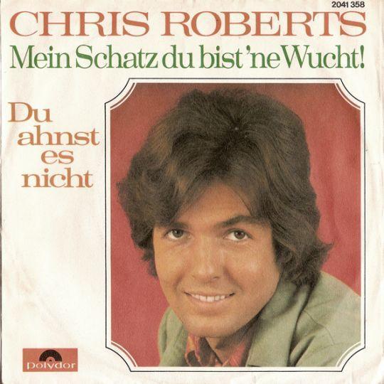 Coverafbeelding Mein Schatz Du Bist 'ne Wucht!/ Du Ahnst Es Nicht - Chris Roberts