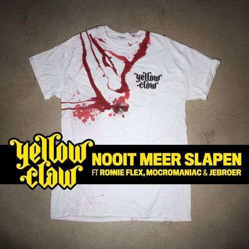 Coverafbeelding Nooit Meer Slapen - Yellow Claw Ft Ronnie Flex, Mocromaniac & Jebroer