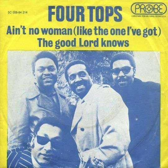 Coverafbeelding Ain't No Woman (Like The One I've Got) - Four Tops