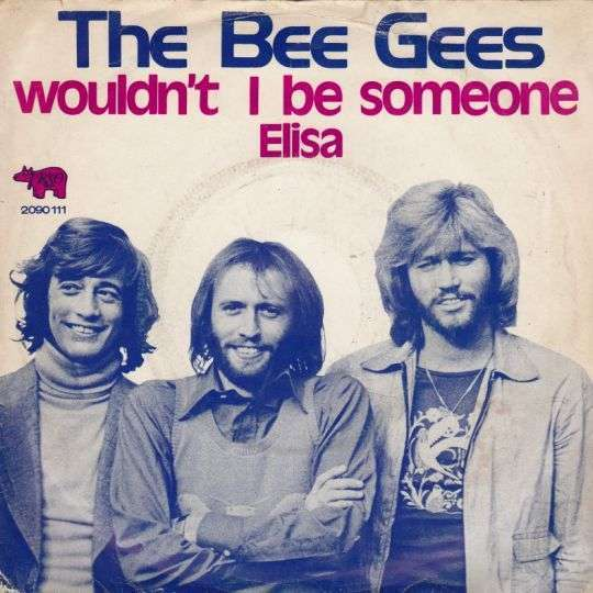 Coverafbeelding The Bee Gees - Wouldn't I Be Someone