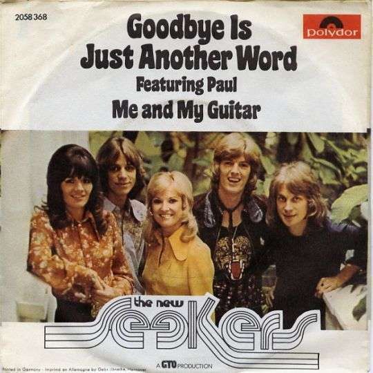 Coverafbeelding Goodbye Is Just Another Word - The New Seekers Featuring Paul