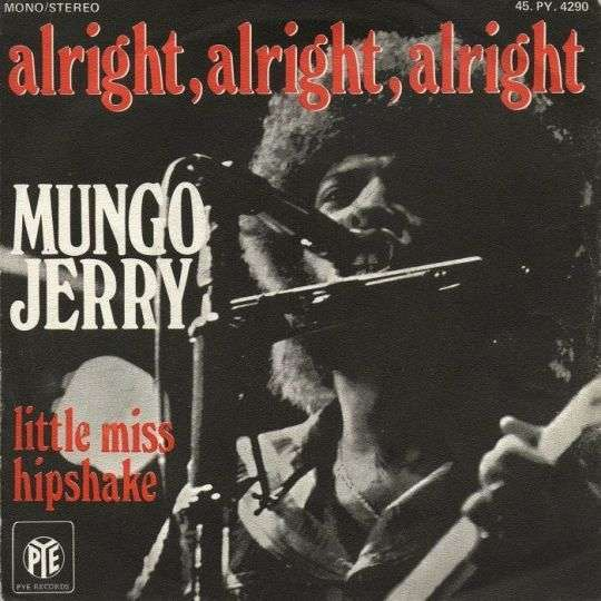 Coverafbeelding Alright, Alright, Alright - Mungo Jerry