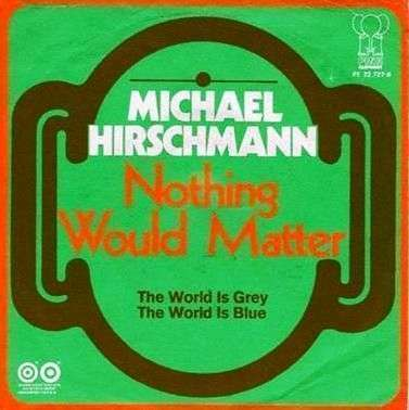 Coverafbeelding Michael Hirschmann - Nothing Would Matter