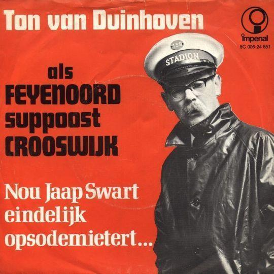 Coverafbeelding Ton Van Duinhoven als Feyenoord Suppoost Crooswijk - Nou Jaap Swart Eindelijk Opsode