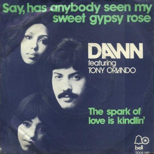 Coverafbeelding Say, Has Anybody Seen My Sweet Gypsy Rose - Dawn Featuring Tony Orlando
