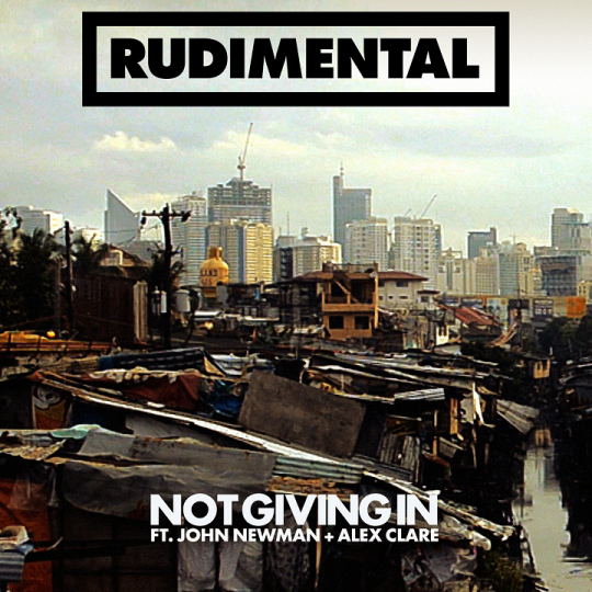 Coverafbeelding Not Giving In - Rudimental Ft. John Newman + Alex Clare