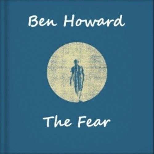 Coverafbeelding The Fear - Ben Howard