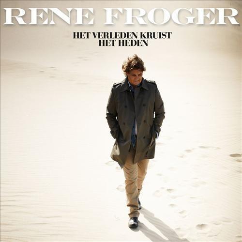 Coverafbeelding Rene Froger - Het verleden kruist het heden