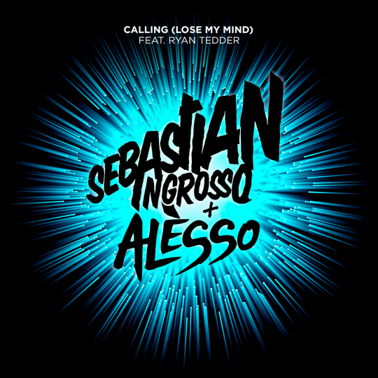 Coverafbeelding Calling (Lose My Mind) - Sebastian Ingrosso + Alesso Feat. Ryan Tedder