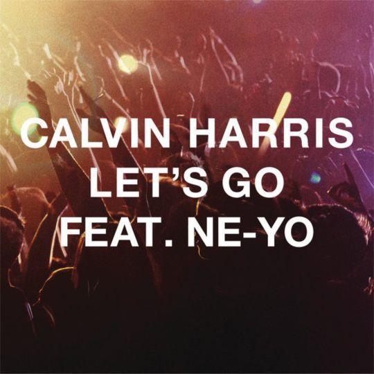 Coverafbeelding Let's Go - Calvin Harris Feat. Ne-yo
