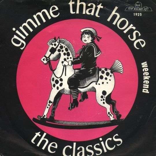 Coverafbeelding The Classics - Gimme That Horse