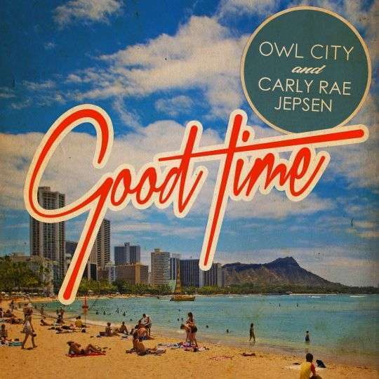 Coverafbeelding Owl City and Carly Rae Jepsen - Good time