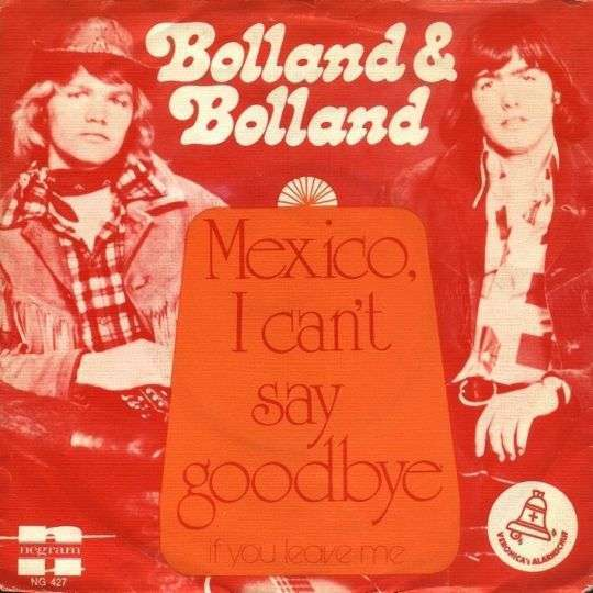 Coverafbeelding Mexico, I Can't Say Goodbye - Bolland & Bolland