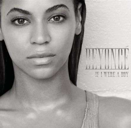 Coverafbeelding If I Were A Boy - Beyonc�