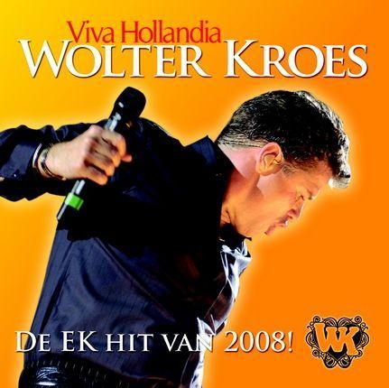 Coverafbeelding Viva Hollandia [De Ek Hit Van 2008!] - Wolter Kroes