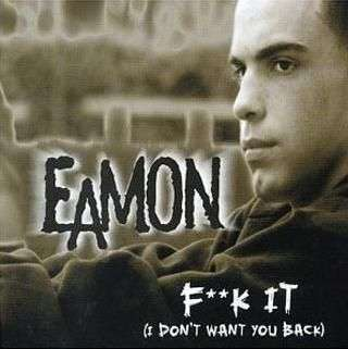 Coverafbeelding Eamon - F**k It (I Don't Want You Back)