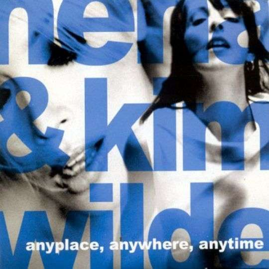 Coverafbeelding Anyplace, Anywhere, Anytime - Nena & Kim Wilde