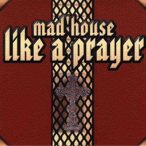 Coverafbeelding Mad'house - Like A Prayer