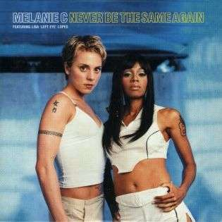 Coverafbeelding Never Be The Same Again - Melanie C Featuring Lisa 'left Eye' Lopes