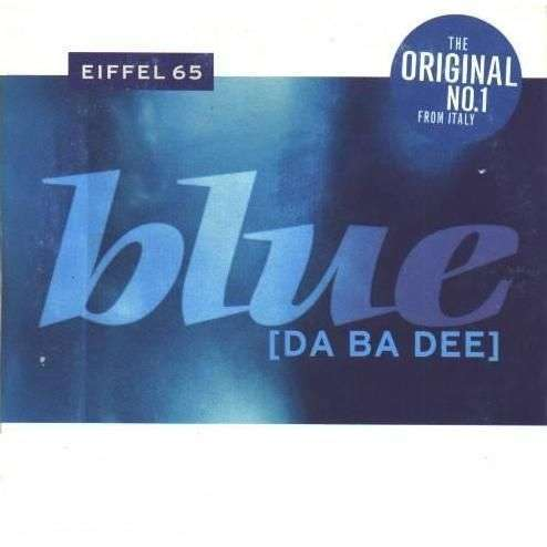 Coverafbeelding Eiffel 65 - Blue (Da Ba Dee)