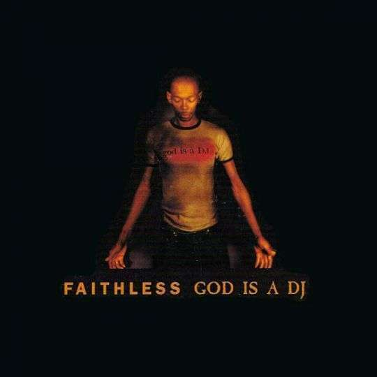 Coverafbeelding God Is A Dj - Faithless
