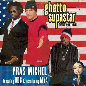 Coverafbeelding Ghetto Supastar - That Is What You Are - Pras Michel Featuring Odb & Introducing Mýa