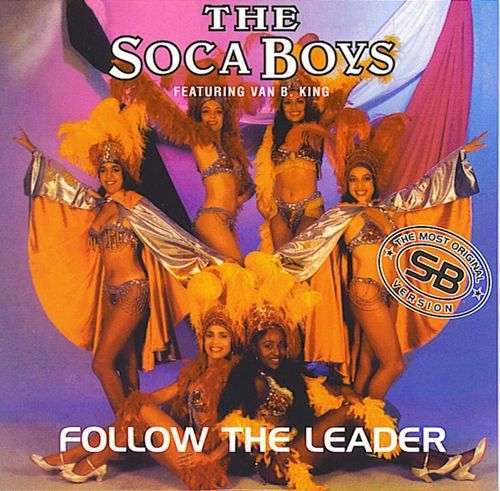 Coverafbeelding The Soca Boys featuring Van B. King - Follow The Leader