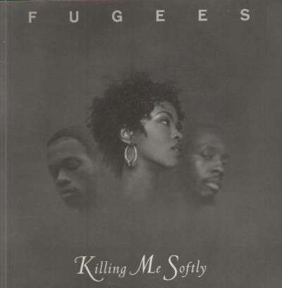 Coverafbeelding Fugees - Killing Me Softly