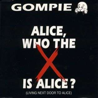 Coverafbeelding Gompie - Alice, Who The X Is Alice? (Living Next Door To Alice)