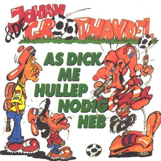 Coverafbeelding Johan & De Groothandel - As Dick Me Hullep Nodig Heb
