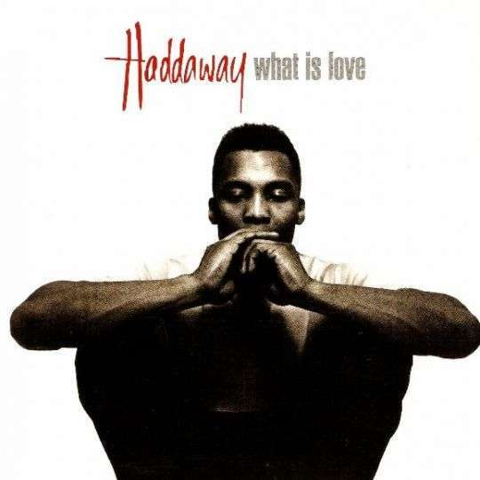 Coverafbeelding What Is Love - Haddaway