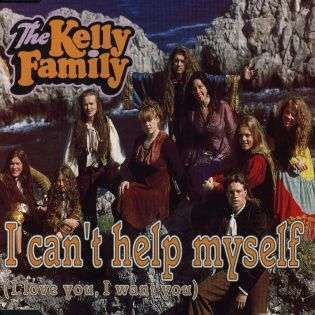 Coverafbeelding I Can't Help Myself (I Love You, I Want You) - The Kelly Family