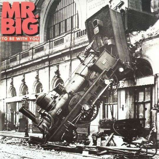 Coverafbeelding To Be With You - Mr. Big ((Usa))