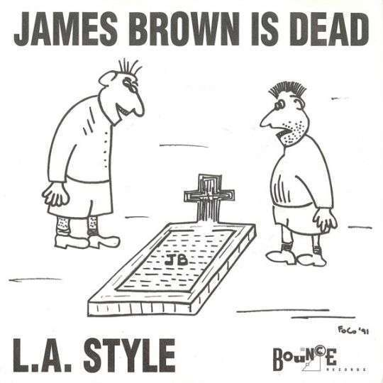 Coverafbeelding James Brown Is Dead - L.a. Style