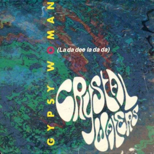 Coverafbeelding Gypsy Woman (La Da Dee La Da Da) - Crystal Waters