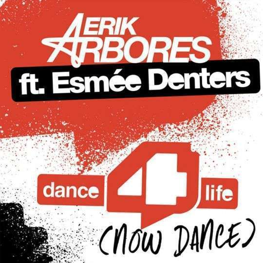 Coverafbeelding Dance 4 Life (Now Dance) - Erik Arbores Ft. Esmée Denters