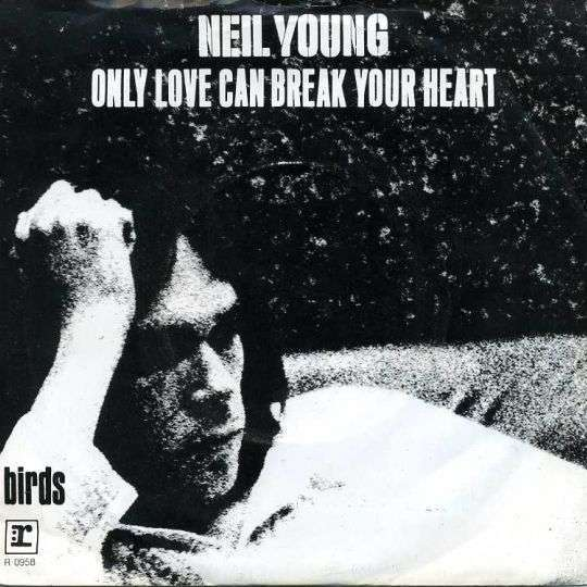 Coverafbeelding Only Love Can Break Your Heart - Neil Young