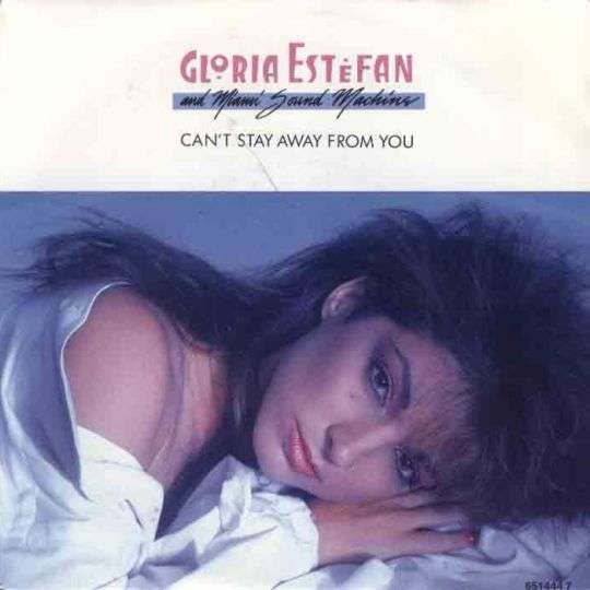Coverafbeelding Gloria Estefan and Miami Sound Machine - Can't Stay Away From You