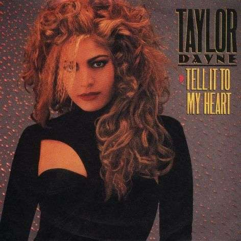 Coverafbeelding Tell It To My Heart - Taylor Dayne