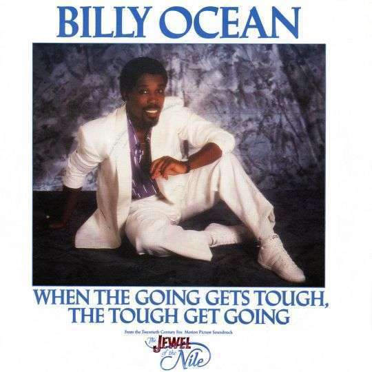 Coverafbeelding Billy Ocean - When The Going Gets Tough, The Tough Get Going