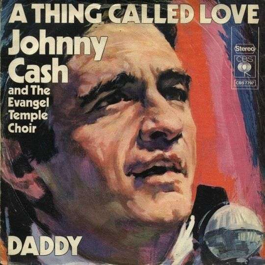 Coverafbeelding Johnny Cash and The Evangel Temple Choir - A Thing Called Love