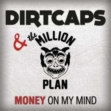 Coverafbeelding Money On My Mind - Dirtcaps & The Million Plan