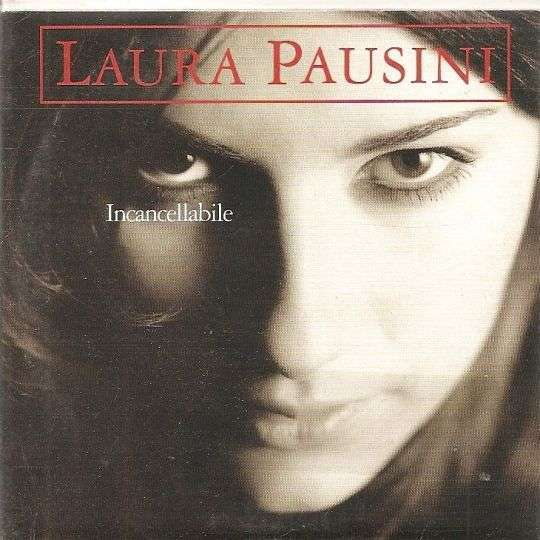 Coverafbeelding Laura Pausini - Incancellabile
