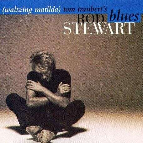 Coverafbeelding (Waltzing Matilda) Tom Traubert's Blues - Rod Stewart