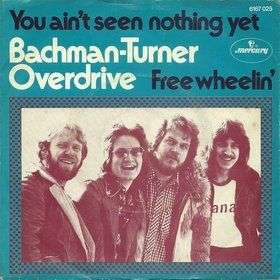 Coverafbeelding You Ain't Seen Nothing Yet - Bachman-turner Overdrive