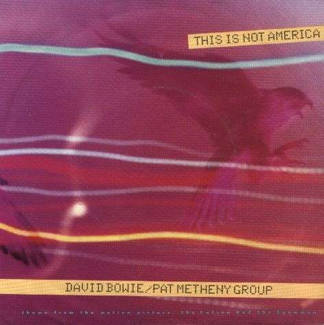 Coverafbeelding David Bowie/Pat Metheny Group - This Is Not America - Theme From The Motion Picture,