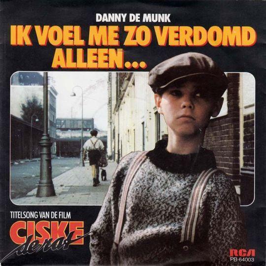 Coverafbeelding Ik Voel Me Zo Verdomd Alleen... - Titelsong Van De Film Ciske De Rat - Danny De Munk